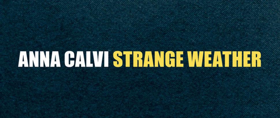 Anna Calvi – Strange Weather