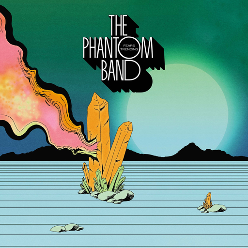 The Phantom Band - Fears Trending