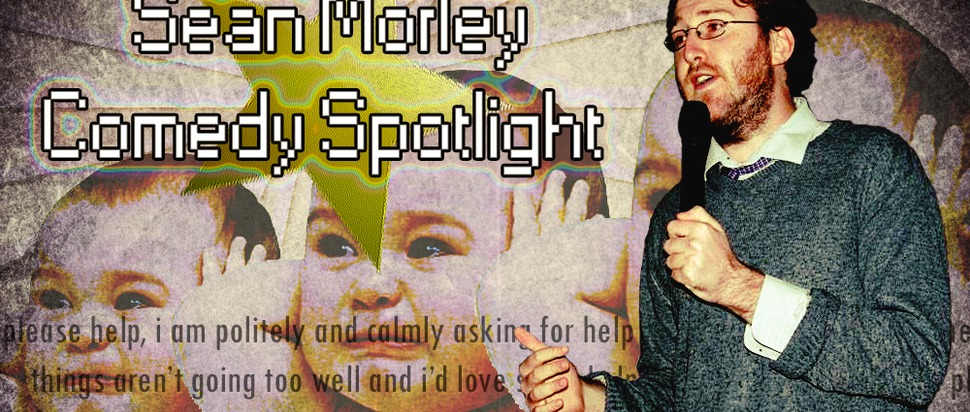 Comedy Spotlight: Sean Morley 2
