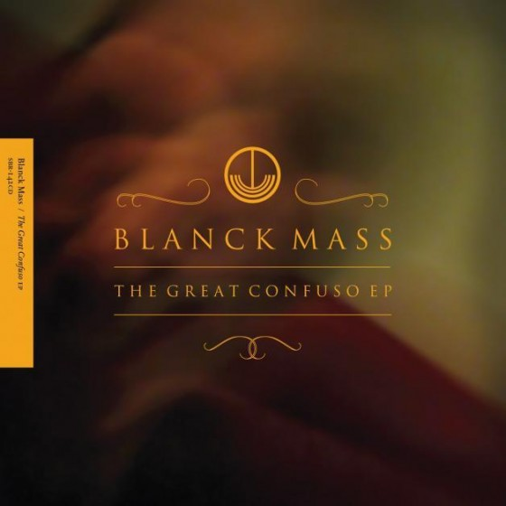 Blanck Mass – The Great Confuso EP