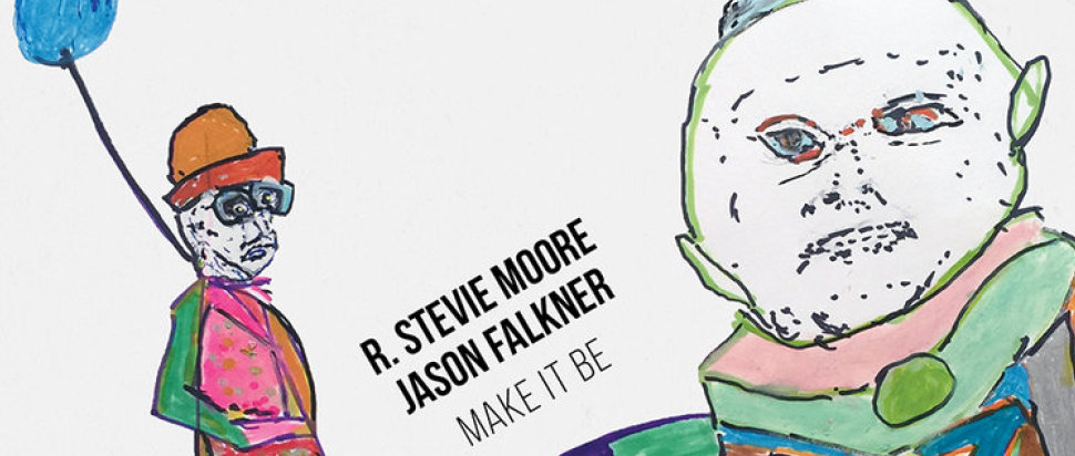 R. Stevie Moore and Jason Falkner – Make It Be