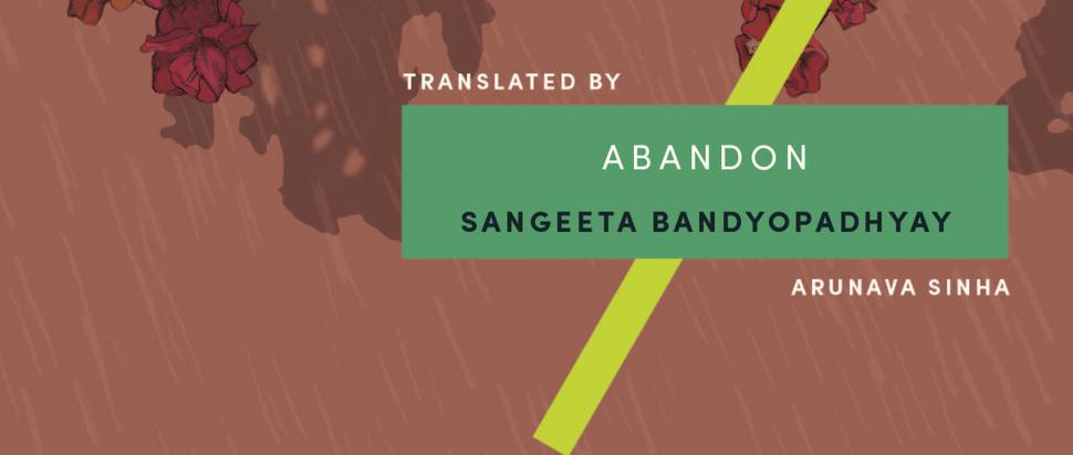 Abandon by Sangeeta Bandyopadhyay
