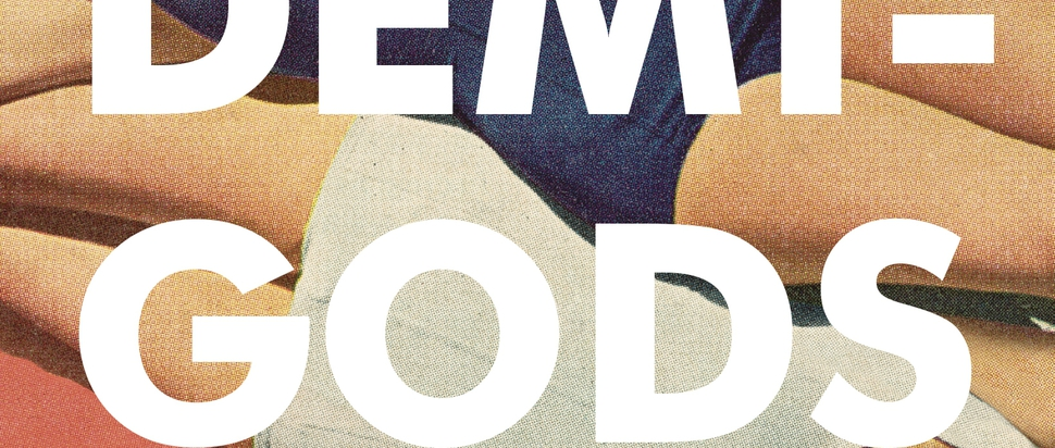 Demi-Gods by Eliza Robertson