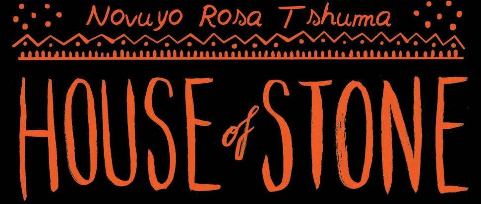 Novuyo Rosa Tshuma, House of Stone