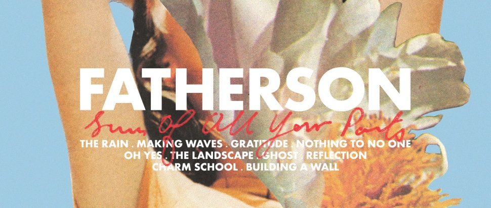 Fatherson – Sum of All Your Parts