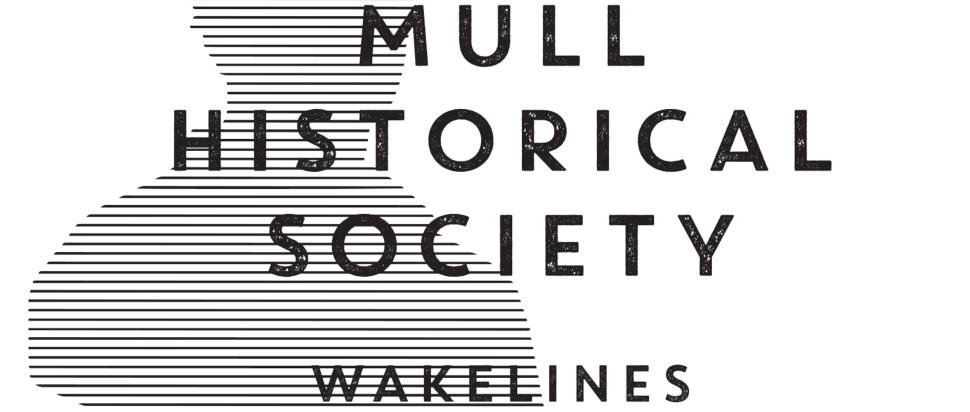 Mull Historical Society – Wakelines