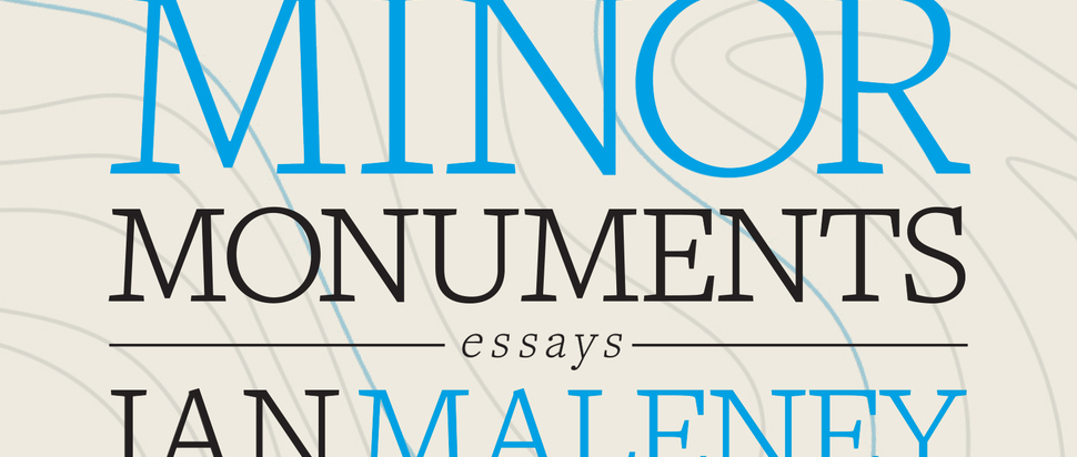 Minor Monuments by Ian Maleney
