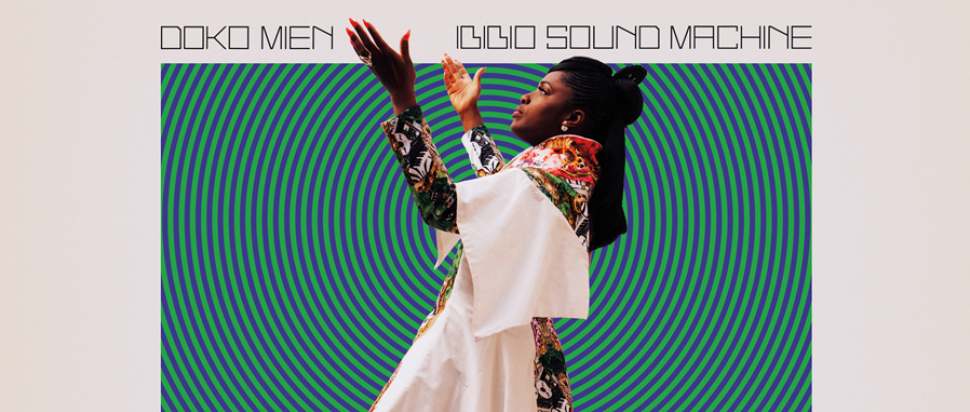 Ibibio Sound Machine – Doko Mien