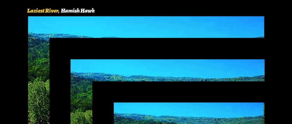 Hamish Hawk – Laziest River EP