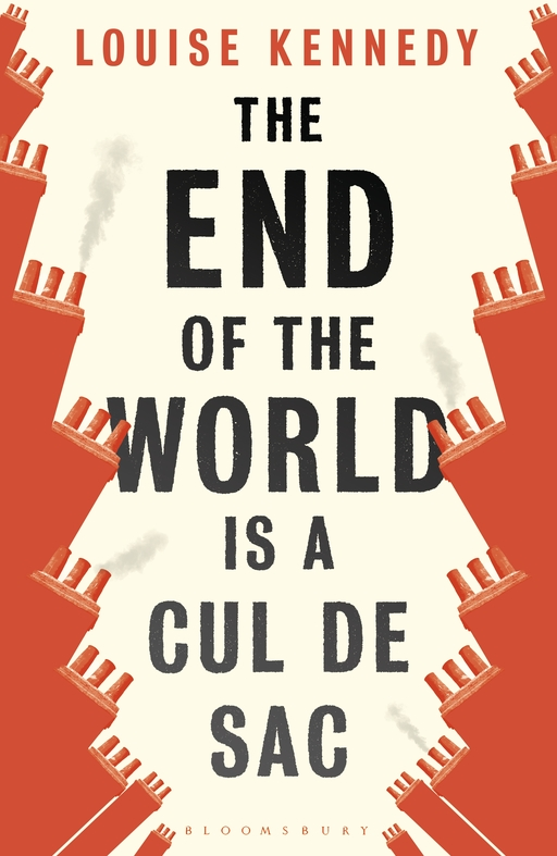 Cover jacket of The End of the World is a Cul de Sac by Louise Kennedy