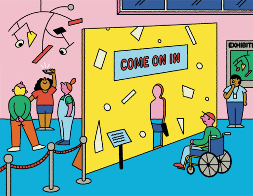 An illustration depicting an art gallery scene. There is a large installation in the centre of the space decorated with the phrase 'Come On In', with a cutout entrance in the shape of an upright, able-bodied person. A person in a wheelchair is sat in front of the installation, unable to get through to the exhibition; behind the wall, three people look at an artwork hanging from the ceiling