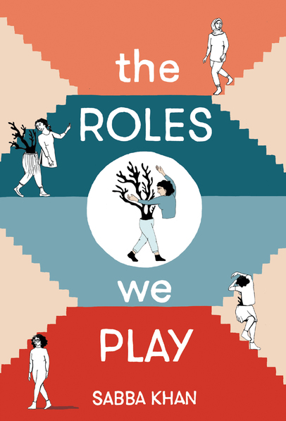 The cover of Sabba Khan's The Roles We Play. Various female figures are depicted, with two of the women interacting with a figure that appears to be part-human and part-tree.