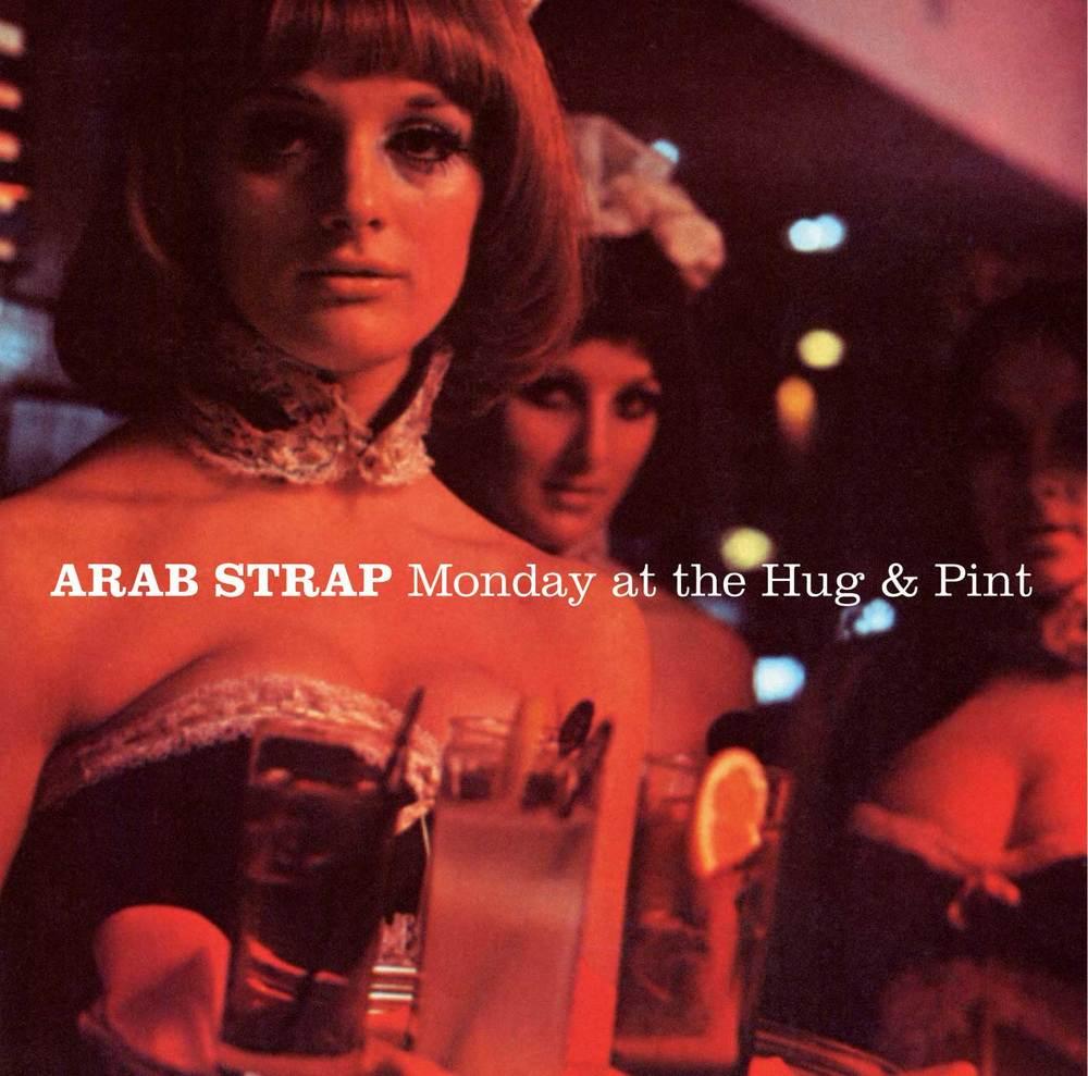 Arab Strap - Monday at the Hug and Pint
