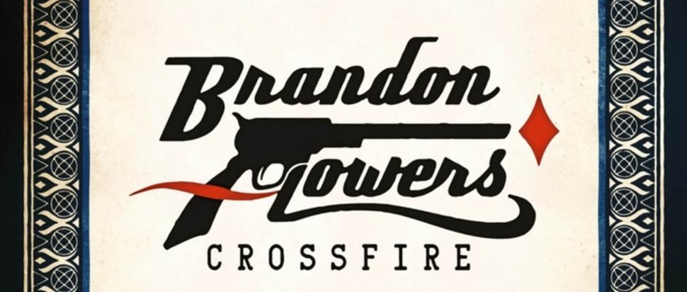 Brandon Flowers – Crossfire