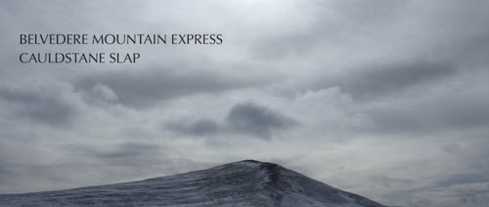 Belvedere Mountain Express - Cauldstane Slap