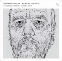 Bill Wells & Aidan Moffat – Everything's Getting Older