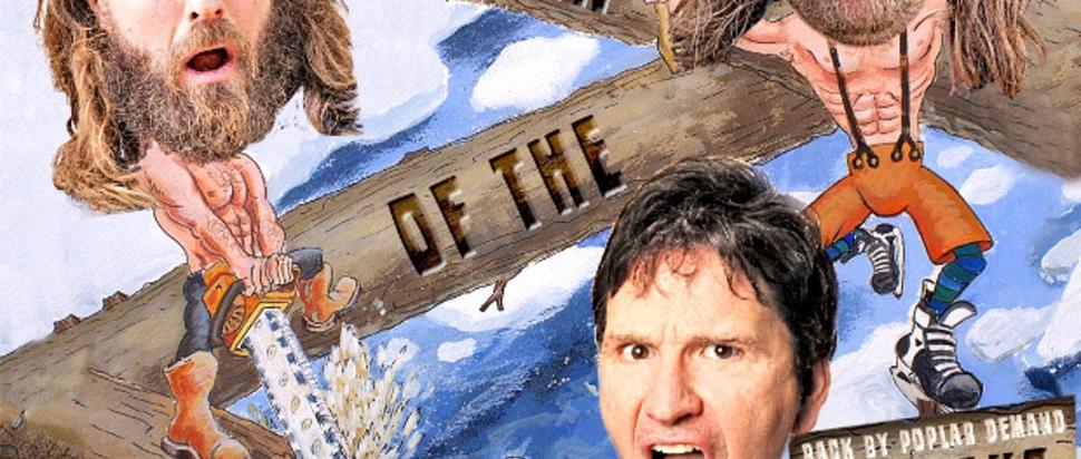 Return of The Lumberjacks (Back By Popular Demand)