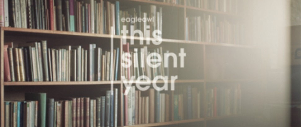 eagleowl – this silent year