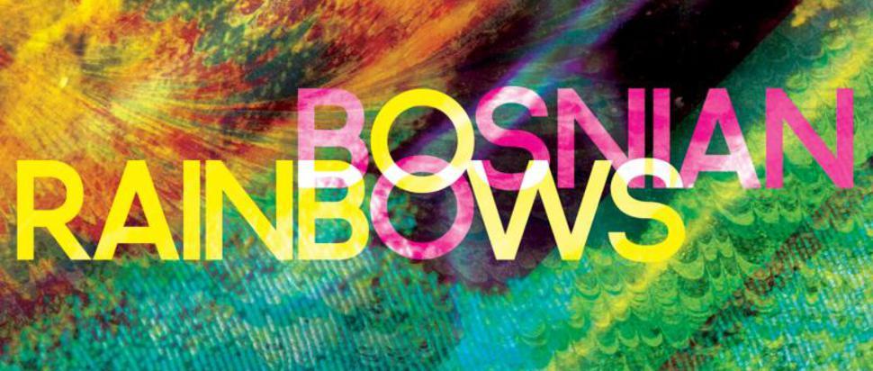 Bosnian Rainbows – Bosnian Rainbows