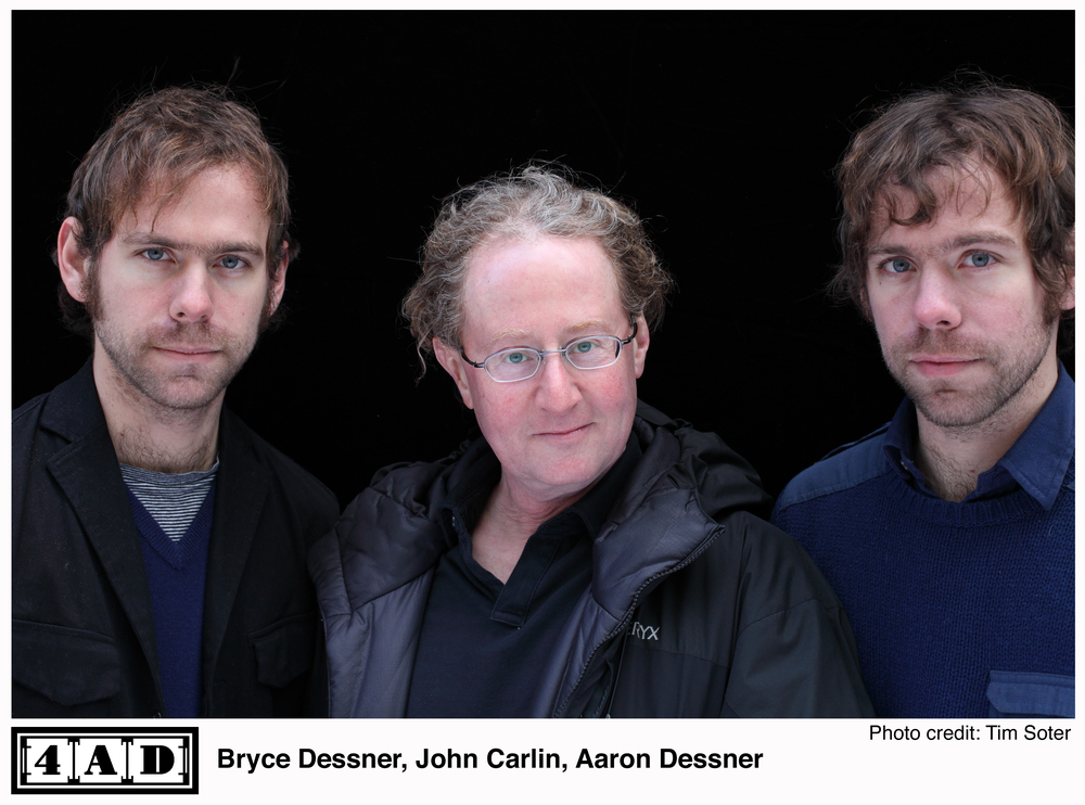 The Dessners and John Carlin