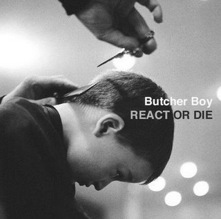 Butcher Boy - React Or Die